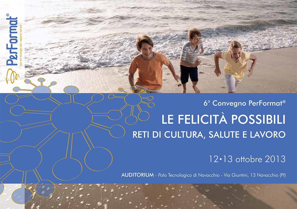 Convegno Le Felicita Possibili Reti Di Cultura Salute E Lavoro Performat